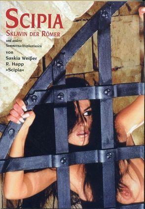 Scipia, Sklavin der Römer von Happ,  Rüdiger, Weisser,  Saskia