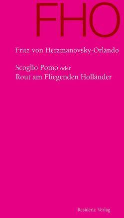 Scoglio Pomo oder Rout am Fliegenden Holländer von Herzmanovsky-Orlando,  Fritz von, Ma-Kirchner,  Klaralinda