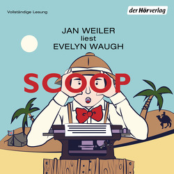 Scoop von Schnack,  Elisabeth, Waugh,  Evelyn, Weiler,  Jan