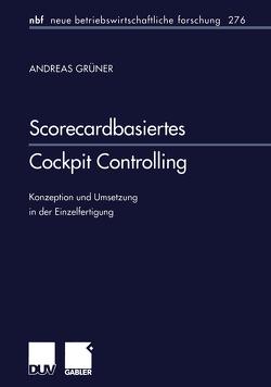 Scorecardbasiertes Cockpit Controlling von Grüner,  Andreas