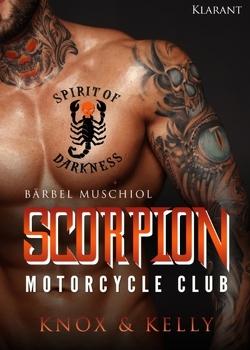 Scorpion Motorcycle Club. Knox und Kelly von Muschiol,  Bärbel