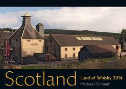 Scotland – Land of Whisky 2014 von Schmidt,  Michael