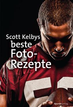 Scott Kelbys beste Foto-Rezepte von Kelby,  Scott, Koch,  Claudia
