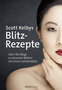 Scott Kelbys Blitz-Rezepte von Alkemper,  Christian, Kelby,  Scott