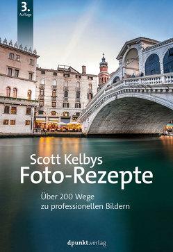 Scott Kelbys Foto-Rezepte von Kelby,  Scott, Kommer,  Christoph, Kommer,  Isolde