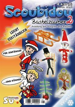 Scoubidou – Bastelzauber 2 – Winterausgabe von Eisenhauer,  Wiltrud, Steiner,  Michael, Sturm,  Christiane