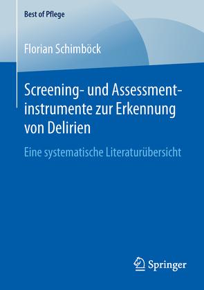Screening- und Assessmentinstrumente zur Erkennung von Delirien von Schimböck,  Florian