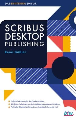 Scribus Desktop Publishing von Gäbler,  René