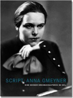 Script: Anna Gmeyner von Falkenberg,  Paul, Gmeyner,  Anna, Ibbotson,  Eva, Klapdor,  Heike, Mayr,  Brigitte, Omasta,  Michael, Rosenfeld,  Fritz