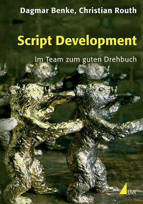 Script Development von Benke,  Dagmar, Routh,  Christian