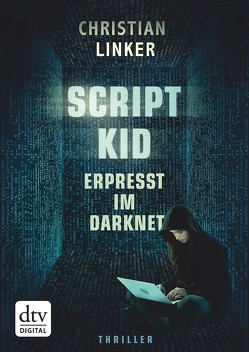 Scriptkid – Erpresst im Darknet von Linker,  Christian