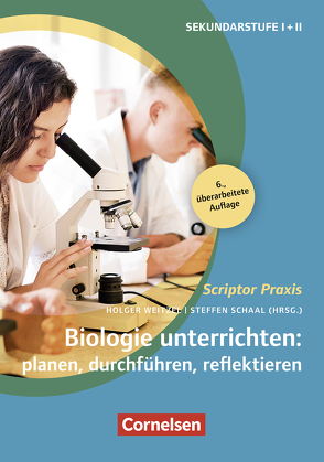 Scriptor Praxis: Biologie unterrichten: planen, durchführen, reflektieren (6. überarbeitete Auflage) von Baisch,  Petra, Meisert,  Anke, Schaal,  Sonja, Schaal,  Steffen, Spörhase,  Ulrike, Weitzel,  Holger