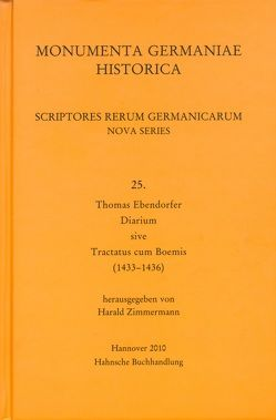 Scriptores rerum Germanicarum, Nova series / Thomas Ebendorfer, Diarium sive Tractatus cum Boemis (1433-1436) von Zimmermann,  Harald