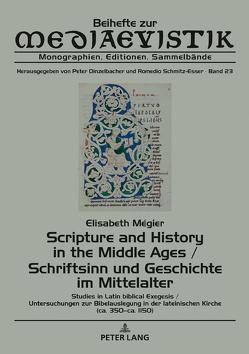 Scripture and History in the Middle Ages / Schriftsinn und Geschichte im Mittelalter von Mégier,  Elisabeth