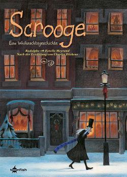 Scrooge – Eine Weihnachtsgeschichte von Dickens,  Charles, Meyrand,  Estelle, Rodolphe