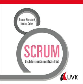 SCRUM von Kaiser,  Fabian, Simschek,  Roman