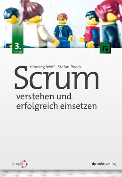 Scrum – verstehen und erfolgreich einsetzen von Roock,  Stefan, Wolf,  Henning