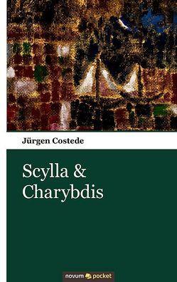 Scylla & Charybdis von Costede,  Jürgen