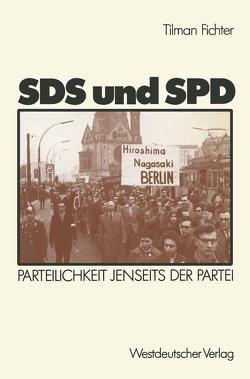 SDS und SPD von Fichter,  Tilman