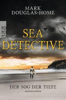 Sea Detective: Der Sog der Tiefe von Douglas-Home,  Mark, Lux,  Stefan