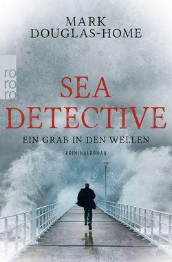 Sea Detective: Ein Grab in den Wellen von Douglas-Home,  Mark, Lux,  Stefan