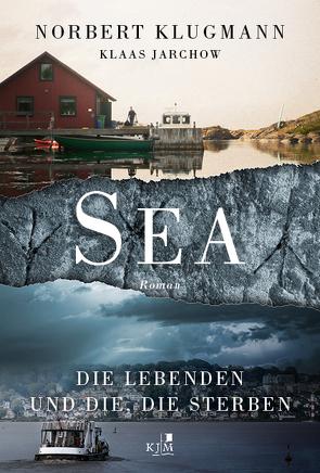 SEA. Die Lebenden und die, die sterben von Jarchow,  Klaas, Klugmann,  Norbert