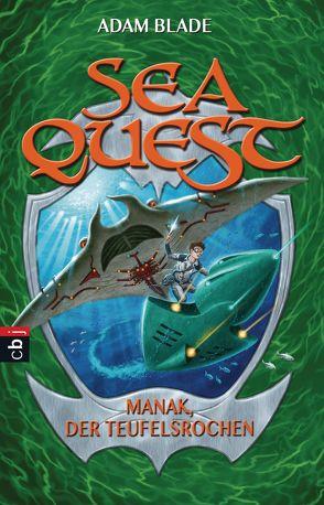 Sea Quest – Manak, der Teufelsrochen von Blade,  Adam, Gallus,  Christine