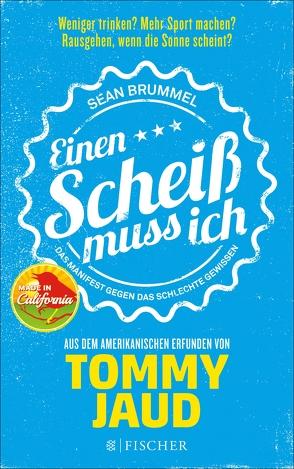 Sean Brummel: Einen Scheiß muss ich von Jaud,  Tommy