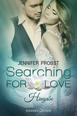 Searching for Love: Hingabe von Köberl,  Carina, Probst,  Jennifer