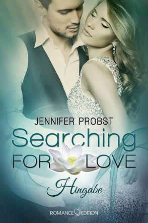 Searching for Love: Hingabe von Probst,  Jennifer