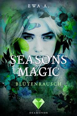 Seasons of Magic: Blütenrausch von A.,  Ewa