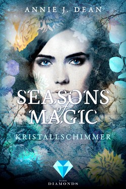 Seasons of Magic: Kristallschimmer von Dean,  Annie J.