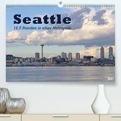 Seattle – 12,5 Stunden in einer Metropole (Premium, hochwertiger DIN A2 Wandkalender 2021, Kunstdruck in Hochglanz) von Thiem-Eberitsch,  Jana