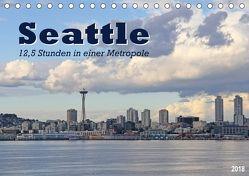 Seattle – 12,5 Stunden in einer Metropole (Tischkalender 2018 DIN A5 quer) von Thiem-Eberitsch,  Jana