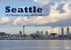 Seattle – 12,5 Stunden in einer Metropole (Wandkalender 2019 DIN A3 quer) von Thiem-Eberitsch,  Jana
