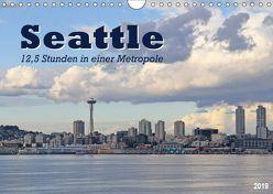 Seattle – 12,5 Stunden in einer Metropole (Wandkalender 2019 DIN A4 quer) von Thiem-Eberitsch,  Jana
