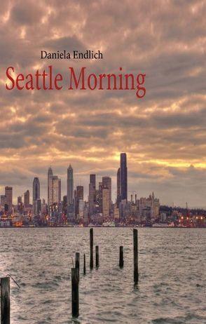 Seattle Morning von Endlich,  Daniela