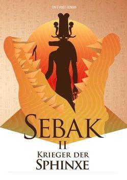 Sebak II. – Krieger der Sphinxe von Voigt,  G