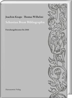 Sebastian Brant Bibliographie von Henkel,  Nikolaus, Knape,  Joachim, Röpke-Marfurt,  Gloria, Wilhelmi,  Sebastian