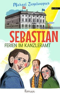 Sebastian – Ferien im Kanzleramt von Ziegelwagner,  Michael