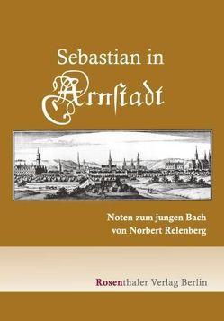 Sebastian in Arnstadt von Lichtenberg,  Franziska, Neumann,  Werner, Relenberg,  Norbert, Werner,  Angie