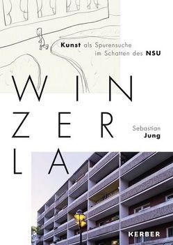 Sebastian Jung: Winzerla von Jenaer Kunstverein e.V.,  Jenaer Kunstverein e.V., Jung,  Sebastian, Krieger,  Verena, Krieger,  Verena u.a.