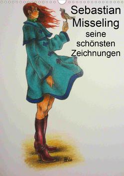 Sebastian Misseling – seine schönsten Zeichnungen (Wandkalender 2020 DIN A3 hoch) von Misseling,  Sebastian