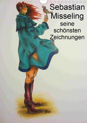 Sebastian Misseling – seine schönsten Zeichnungen (Wandkalender 2021 DIN A4 hoch) von Misseling,  Sebastian