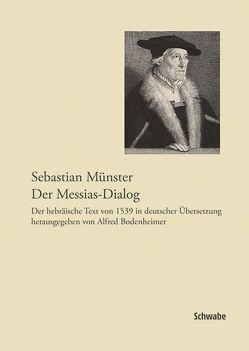 Sebastian Münster, Der Messias-Dialog von Bodenheimer,  Alfred