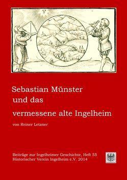 Sebastian Münster und das vermessene alte Ingelheim von Letzner,  Reiner