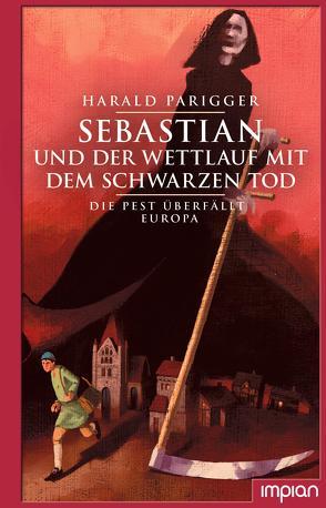 Sebastian und der Wettlauf mit dem Schwarzen Tod von Parigger,  Harald, Puth,  Klaus