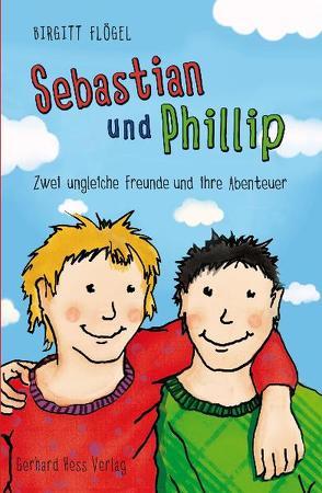 Sebastian und Phillip – Zwei ungleiche Freunde und ihre Abenteuer von Flögel,  Birgitt