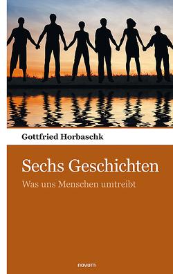 Sechs Geschichten von Horbaschk,  Gottfried