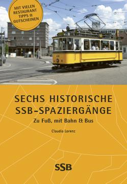 Sechs historische SSB-Spaziergänge von Lorenz,  Claudia